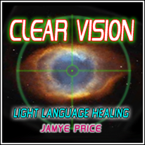 Clear Vision Light Language Healing by Jamye Price