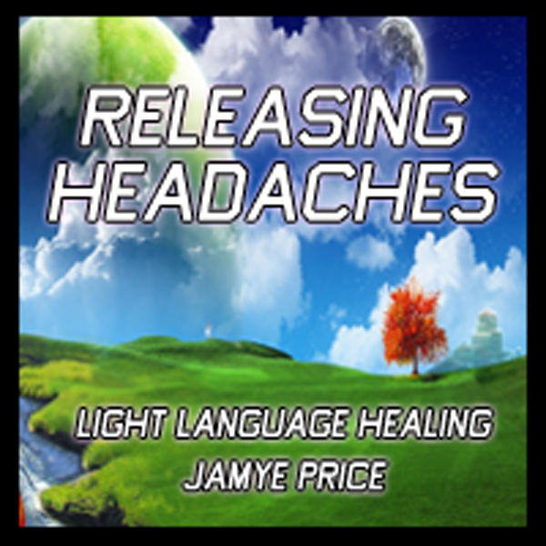 Releasing Headaches by Jamye Price