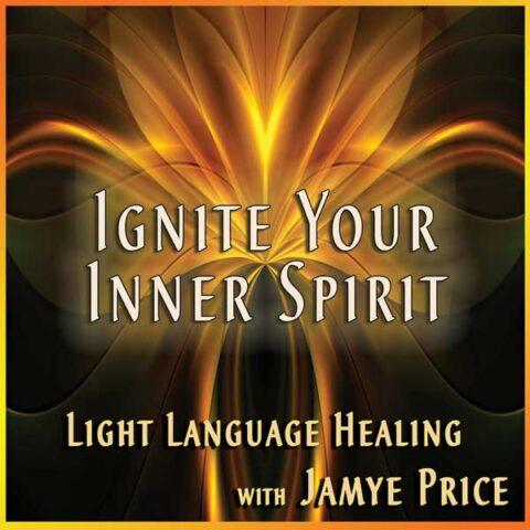 Ignite Your Inner Spirit by Jamye Price
