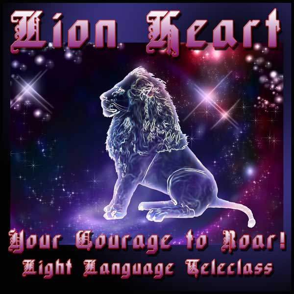 Lion Heart Light Language Teleclass by Jamye Price
