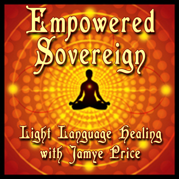 Empowered Sovereign Light Language Teleclass by Jamye Price