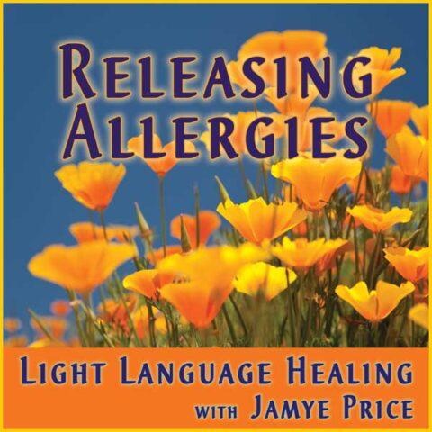Releasing Allergies Light Language Healing by Jamye Price
