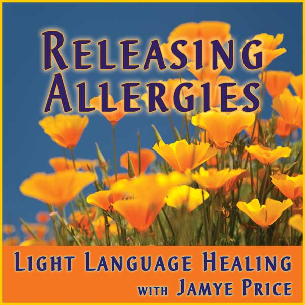 Releasing Allergies Light Language Healing by Jamye Price