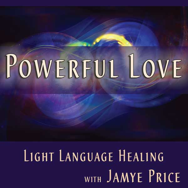 Powerful Love Light Language Teleclass by Jamye Price