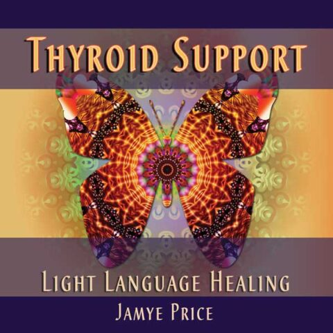 Thyroid Support Light Language Healing by Jamye Price