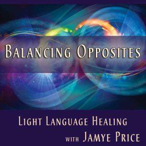 Balancing Opposites Teleclass by Jamye Price