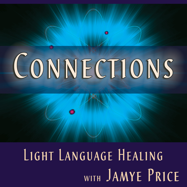 Connections Light Language Teleclass by Jamye Price