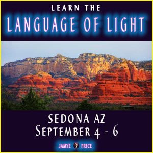 Learn the Language of Light in Sedona with Jamye Price