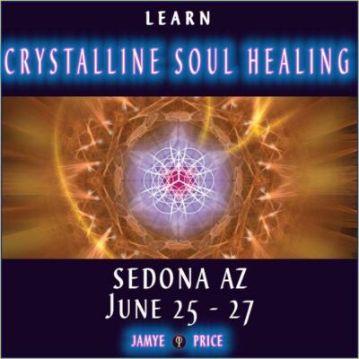 Learn Crystalline Soul Healing with Jamye Price