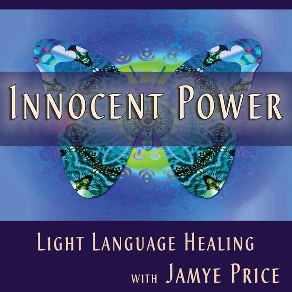 Innocent Power Light Language Teleclass by Jamye Price