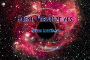 Fresh Perspectives Lightblast by Jamye Price