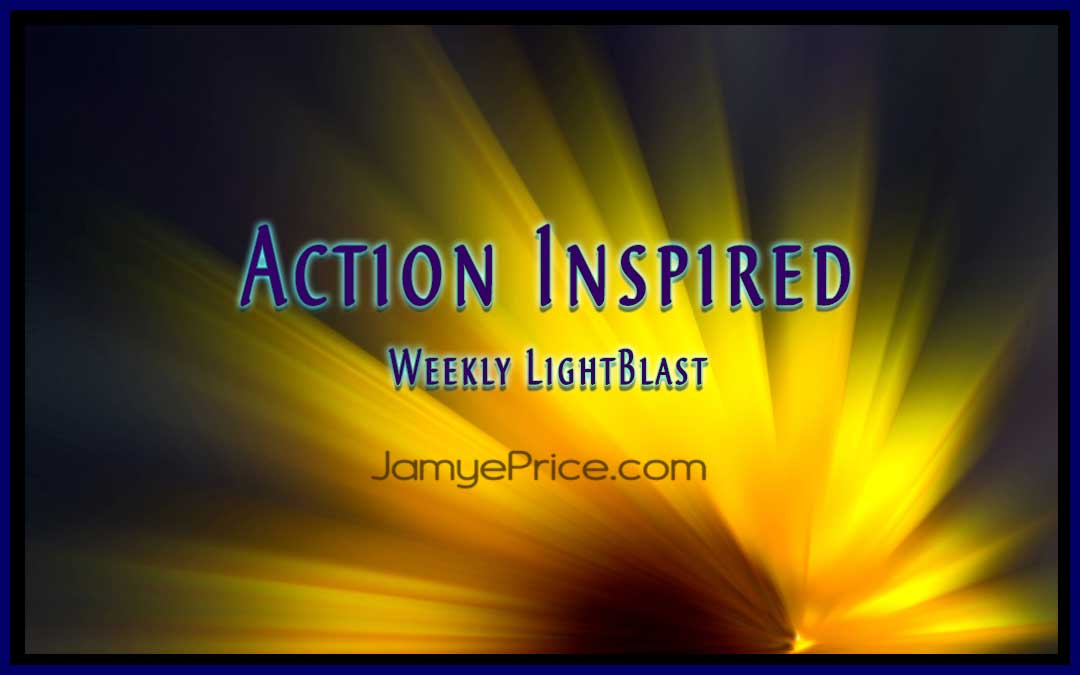 Inspired Action LightBlast by Jamye Price