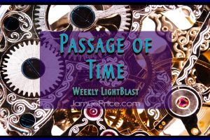 The Passage of Time LightBlast by Jamye Price