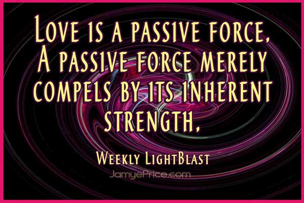 Love is a Passive Force by Jamye Price