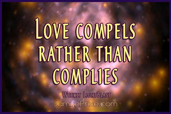 Love compels rather than complies by Jamye Price