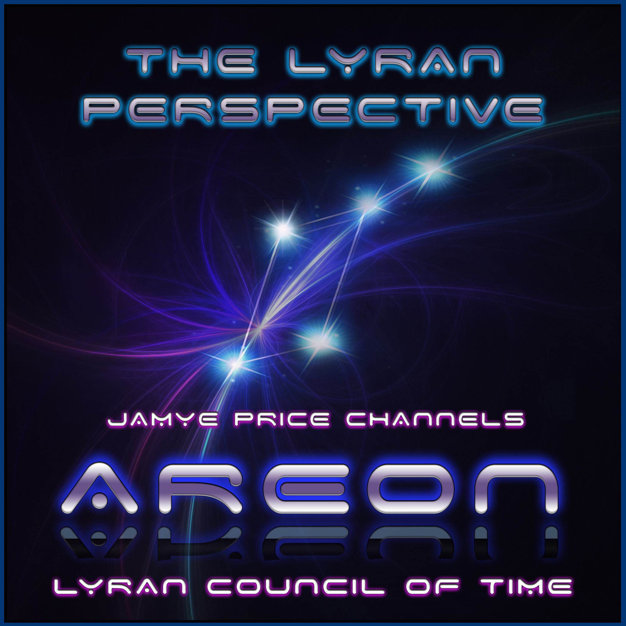 Areon the Lyran Council of Time channeled by Jamye Price