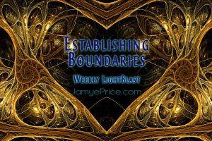 Establishing Boundaries LightBlast by Jamye Price
