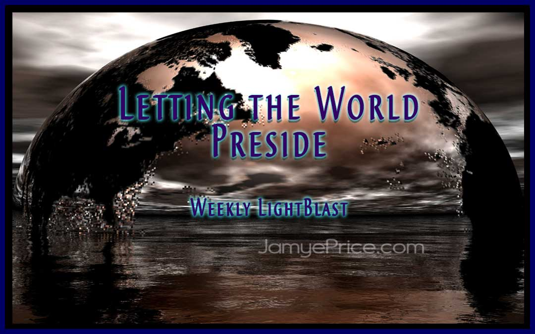 Letting the World Preside