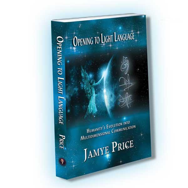 Opening to Light Language Book by Jamye Price