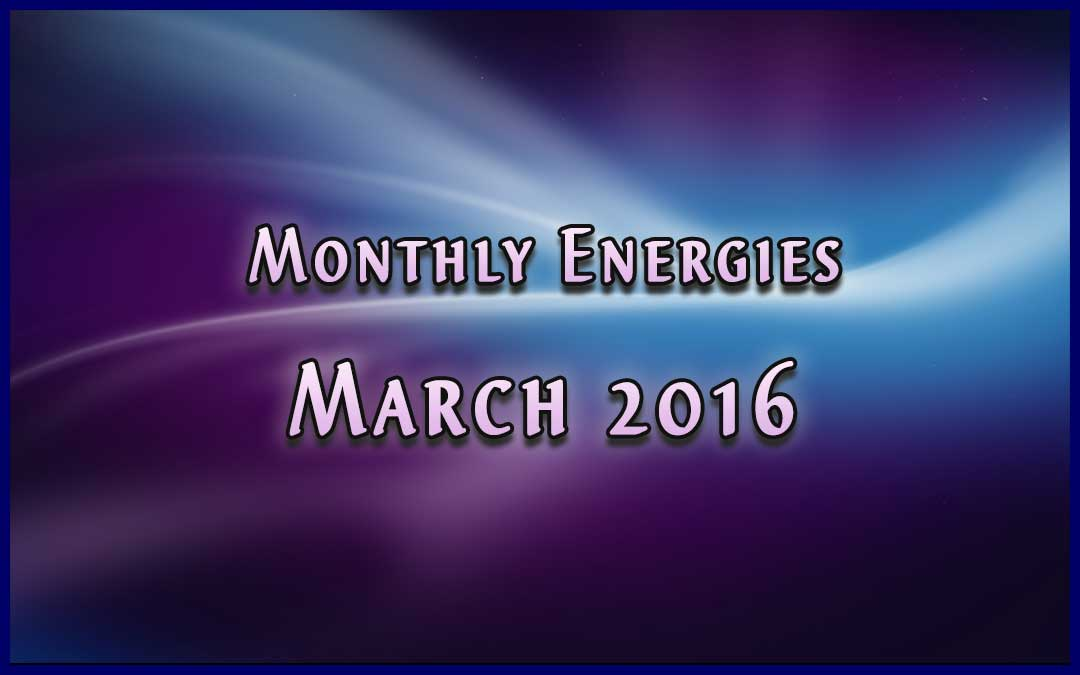 March Ascension Energies – 2016