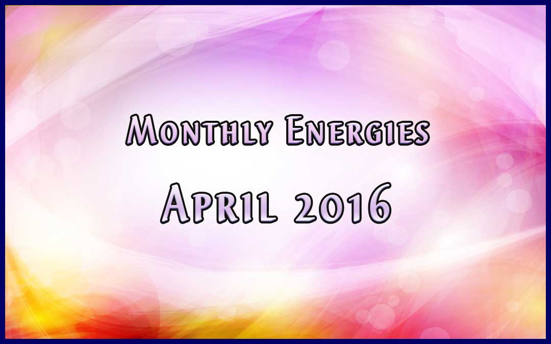 April Ascension Energies – 2016