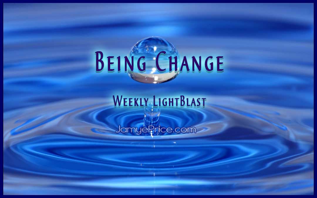 Being Change Weekly LightBlast by Jamye Price
