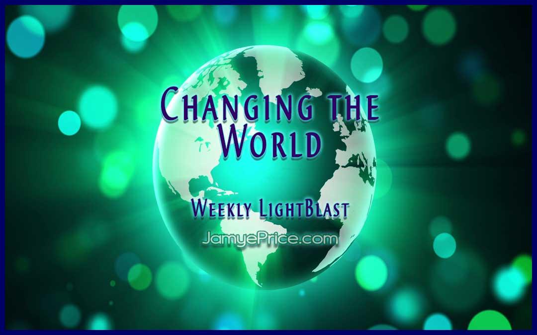 Changing the World Weekly LightBlast by jamye Price