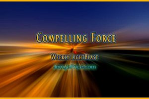 Compelling Force Weekly LightBlast by Jamye Price