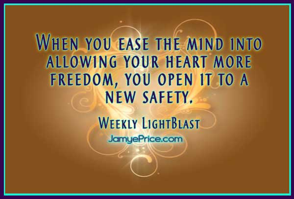 Ease the Mind into Heart Connection Weekly lightBlast by Jamye Price