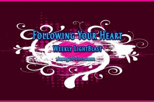 Following Your Heart Weekly LightBlast by jamye Price