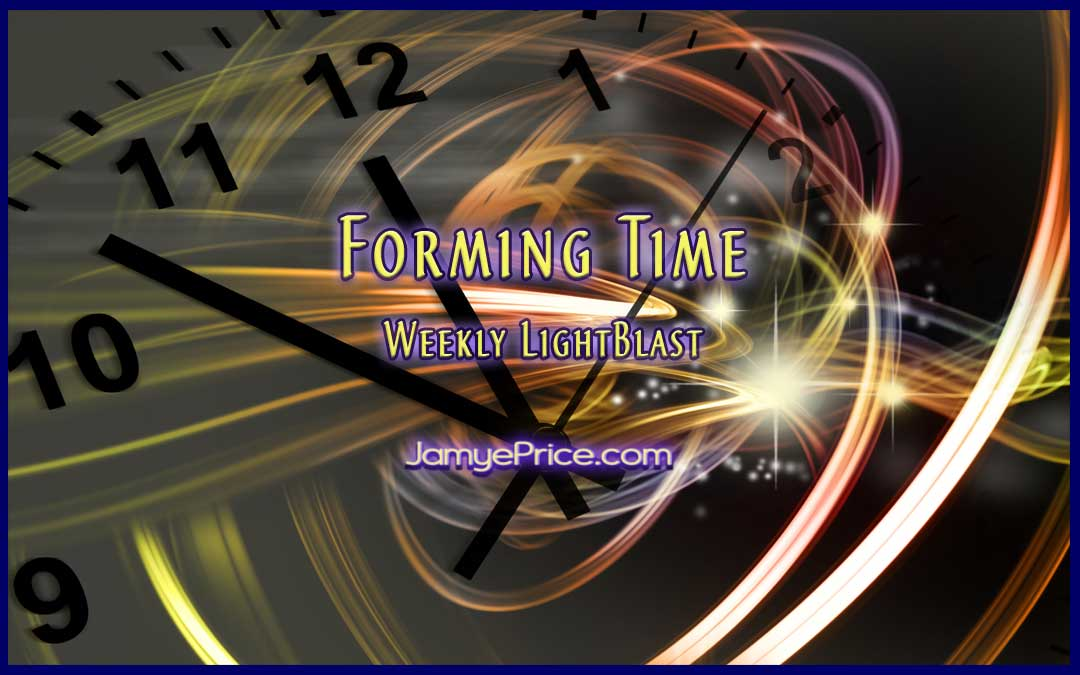 Forming Time Weekly LightBlast Jamye Price