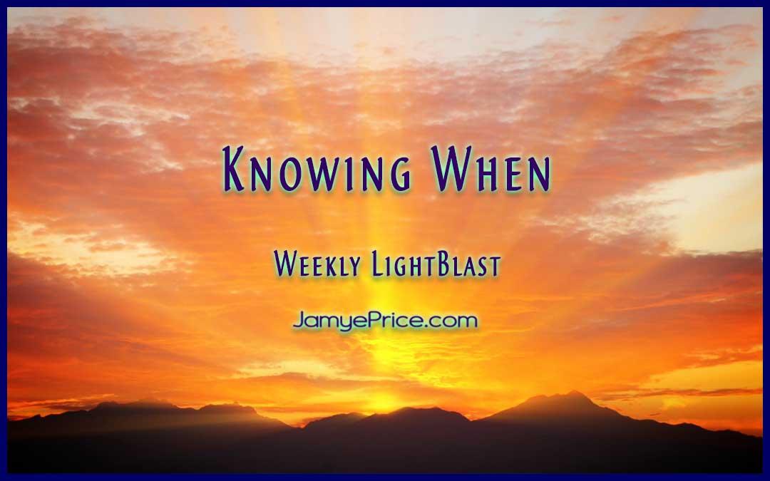 Knowing When Weekly LightBlast by Jamye Price
