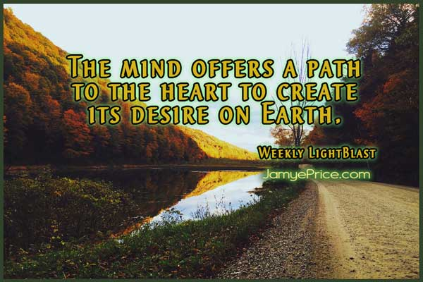 An open mind creates a path for the Heart by Jamye Price