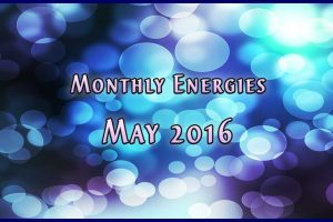 May Ascension Energies 2016 by Jamye Price