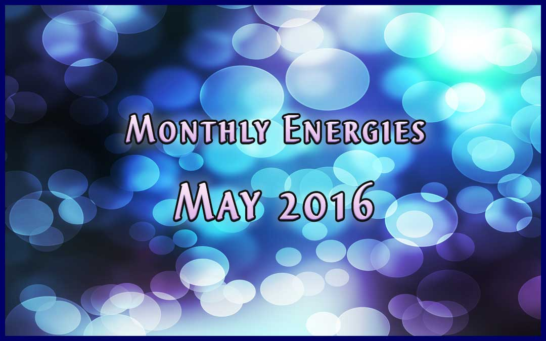 May Ascension Energies – 2016