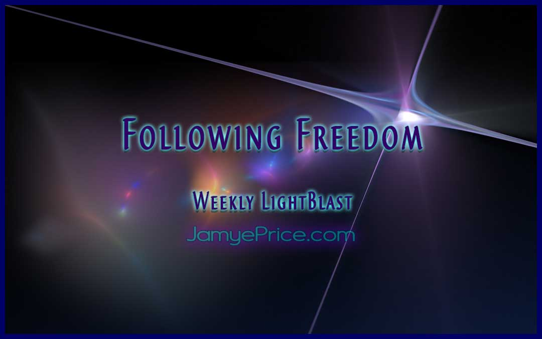 Following Freedom Weekly LightBlast by Jamye Price