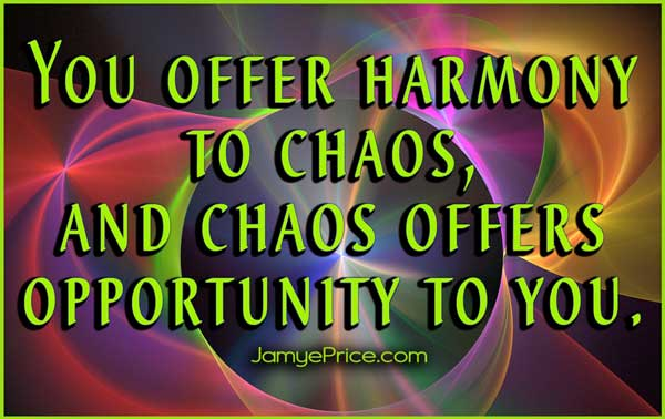 Chaos to Harmony by Jamye Price