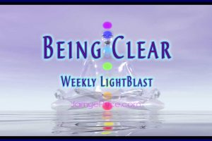 Being Clear LightBlast Areon Lyran Channeling by Jamye Price