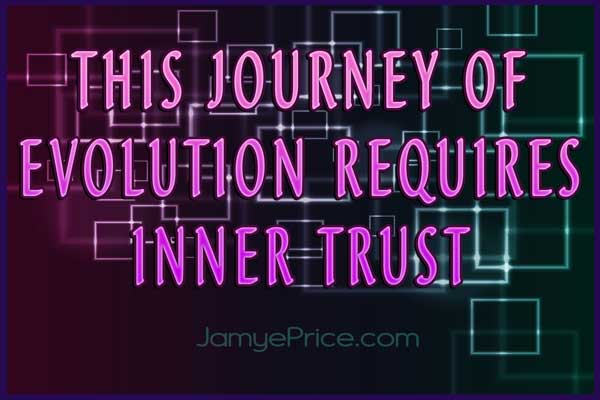 Evolution Requires Inner Trust by Jamye Price