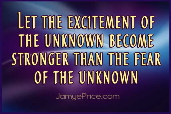 Let Excitement Become Stronger than Fear by Jamye Price