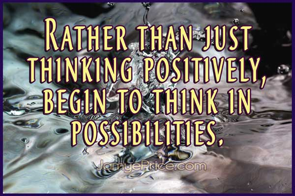 Think in Possibilities by Jamye Price
