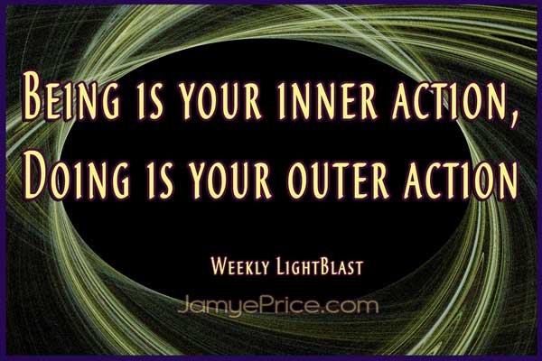 Being is Your Inner Action by Jamye Price