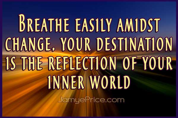 Breathe easily amidst change by Jamye Price