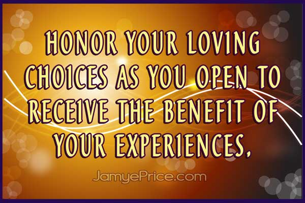 Receive the Benefit of Your Experiences by Jamye Price