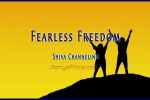 Fearless Freedom Shiva Channeling by Jamye Price