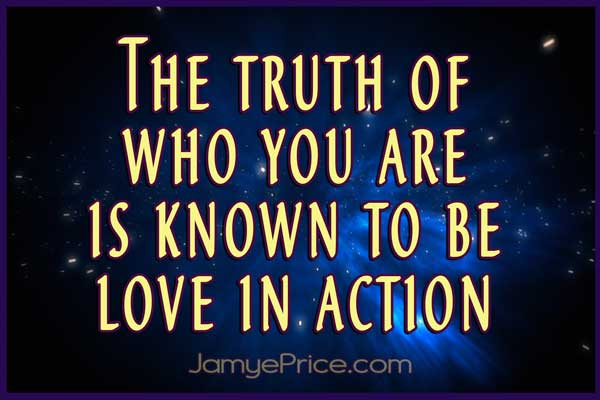 You are Love in Action Lyran Channeling by Jamye Price