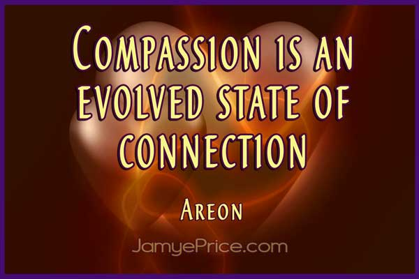 Compassion is Evolved Connection Areon Lyra Channeling by Jamye Price