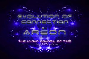 The Evolution of Connection Areon Channeling by Jamye Price