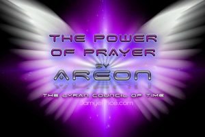 The Power of Prayer Areon Channeling by Jamye Price