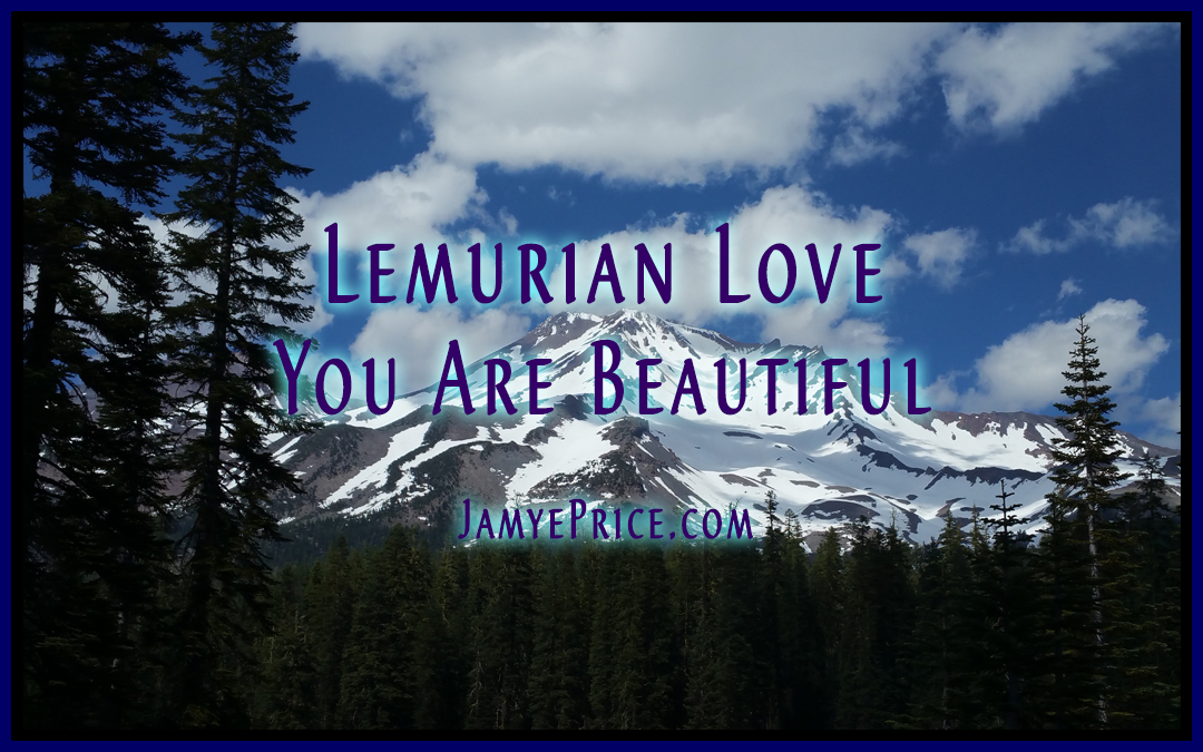Lemurian Love – You Are Beautiful